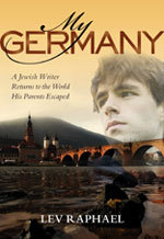 My Germany: A Jewish Writer Returns to the World that His Parents Escaped